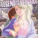 Legend of the Pervert – Episódios